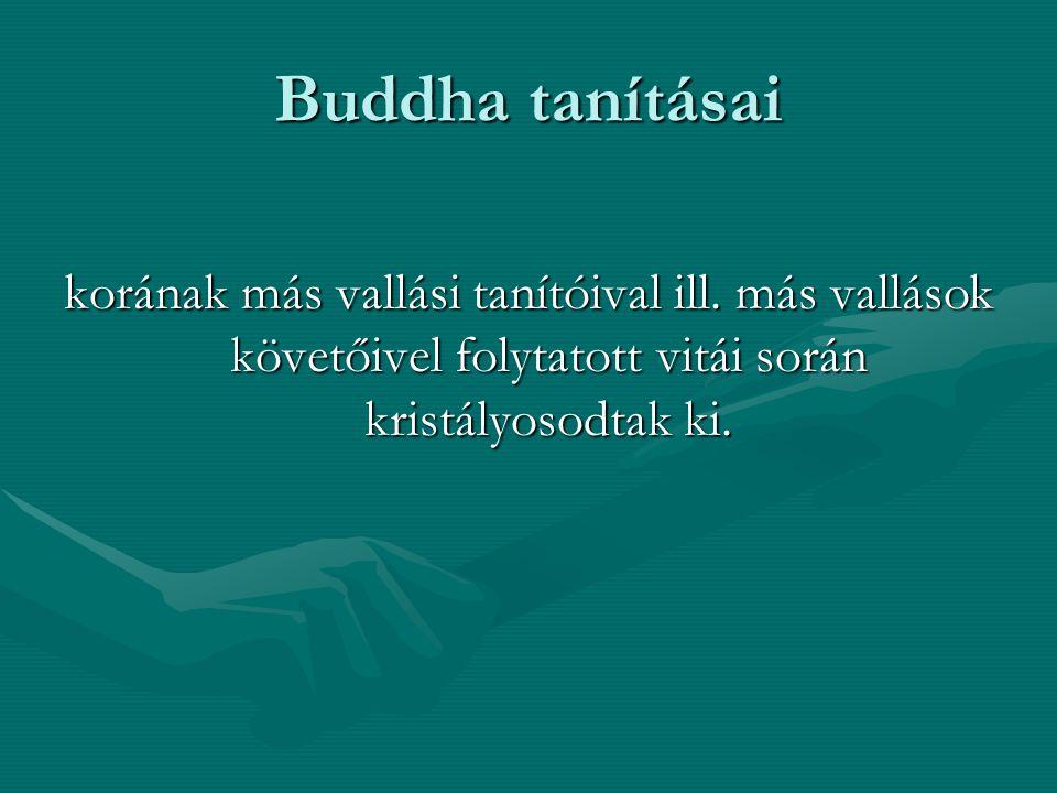 Buddha tanításai korának más vallási tanítóival ill.