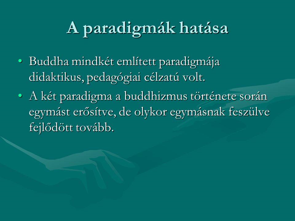 A paradigmák hatása Buddha mindkét említett paradigmája didaktikus, pedagógiai célzatú volt.