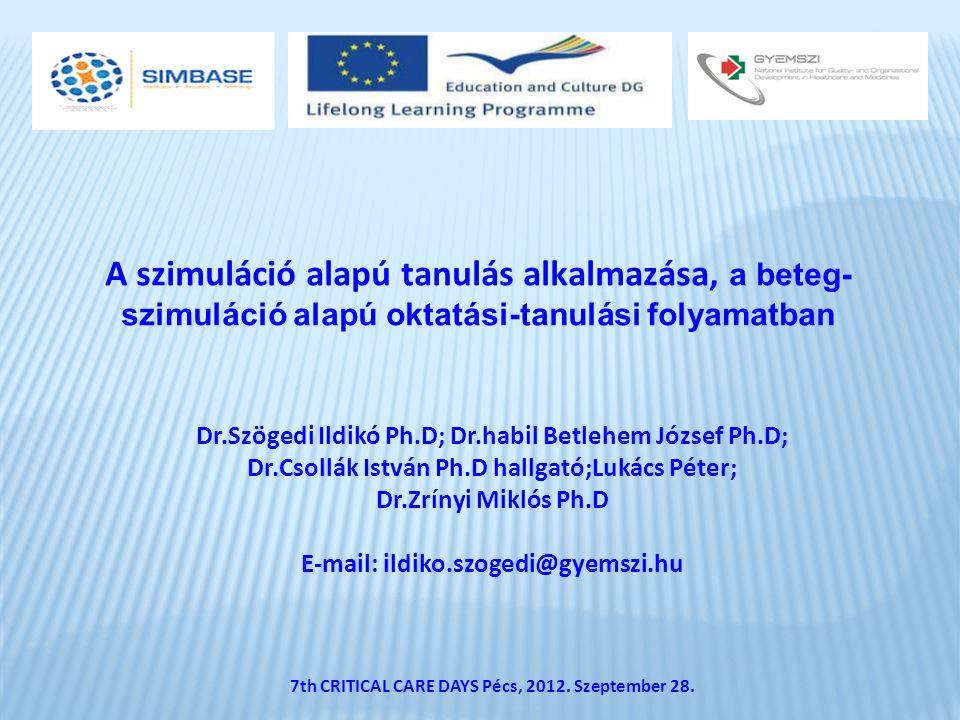 A szimuláció alapú tanulás alkalmazása, a beteg-szimuláció alapú oktatási-tanulási folyamatban