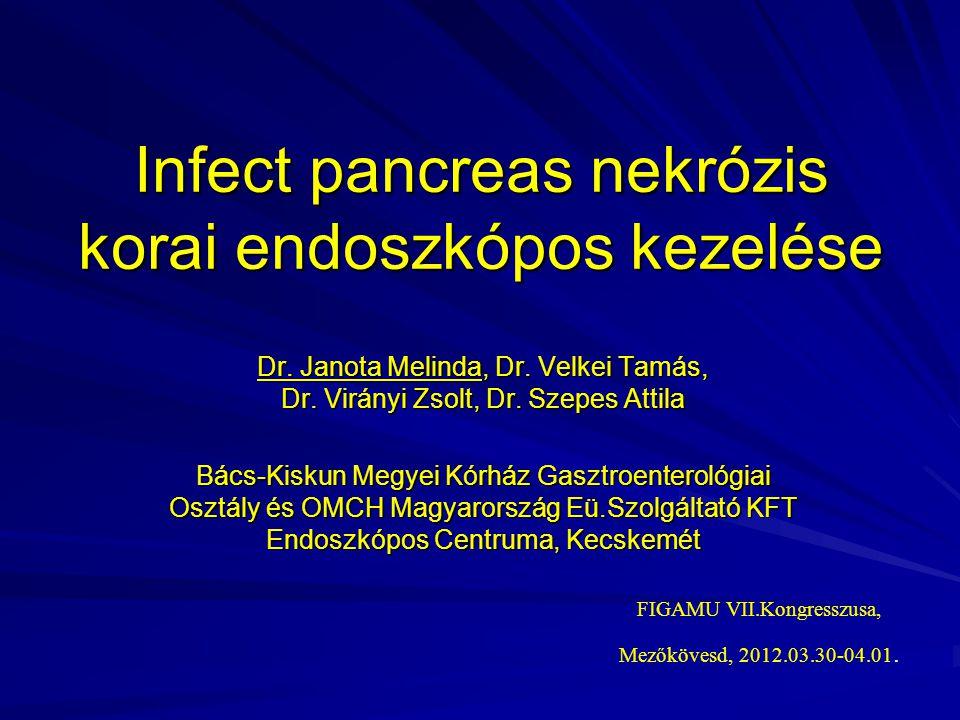 Infect pancreas nekrózis korai endoszkópos kezelése