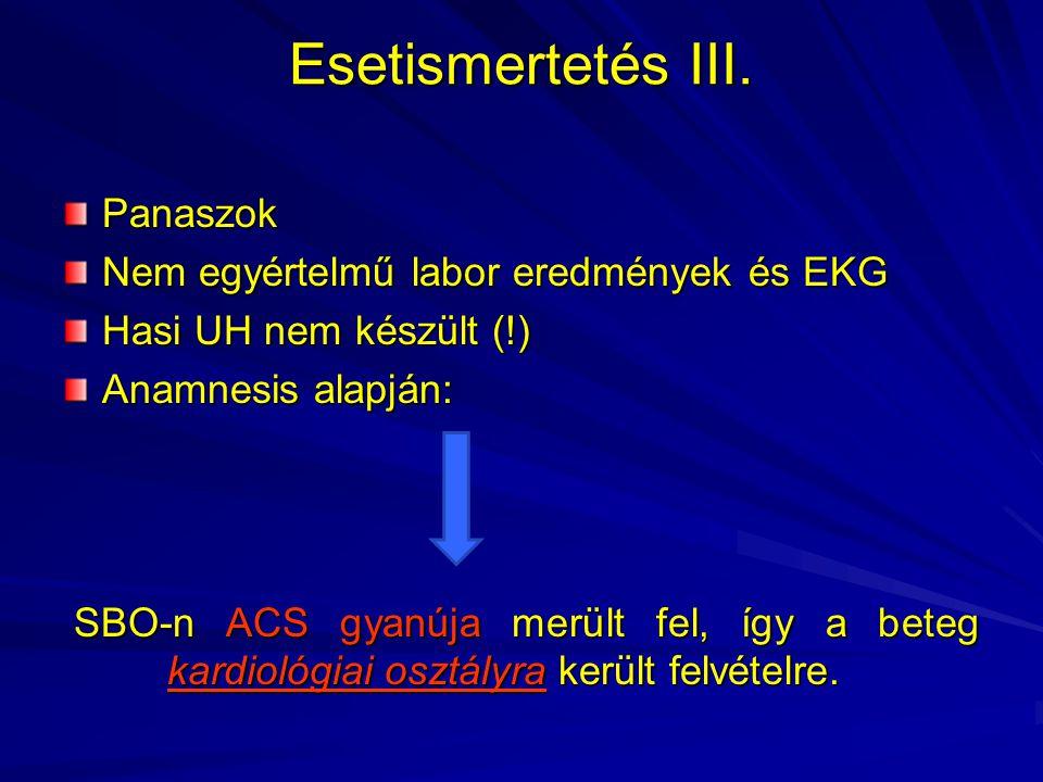 Esetismertetés III. Panaszok Nem egyértelmű labor eredmények és EKG