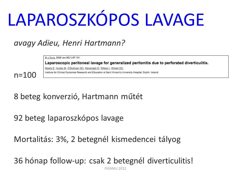 LAPAROSZKÓPOS LAVAGE avagy Adieu, Henri Hartmann n=100