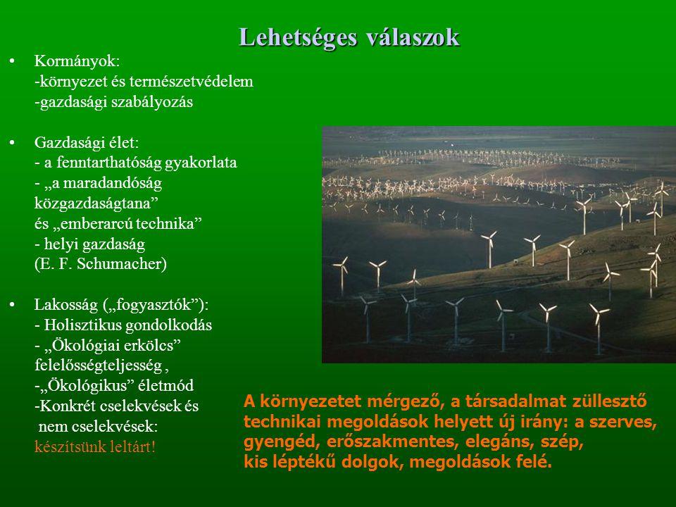 Lehetséges válaszok Kormányok: -környezet és természetvédelem