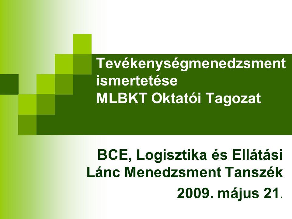 Tevékenységmenedzsment ismertetése MLBKT Oktatói Tagozat