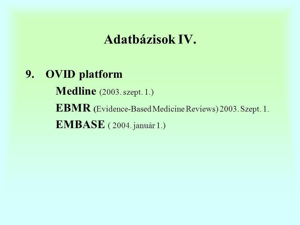 Adatbázisok IV. OVID platform Medline (2003. szept. 1.)