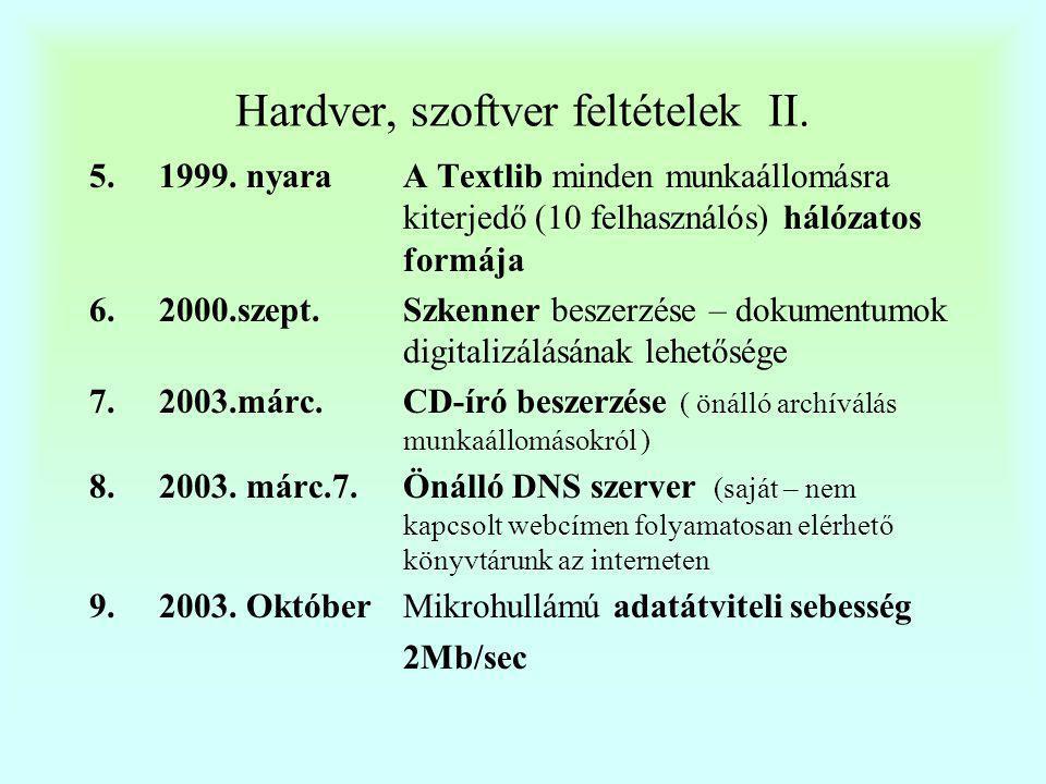 Hardver, szoftver feltételek II.