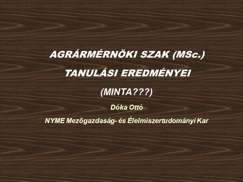 AGRÁRMÉRNÖKI SZAK (MSc.) NYME Mezőgazdaság- és Élelmiszertudományi Kar