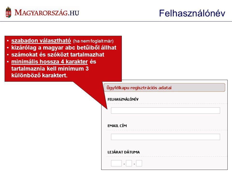 Felhasználónév szabadon választható (ha nem foglalt már)