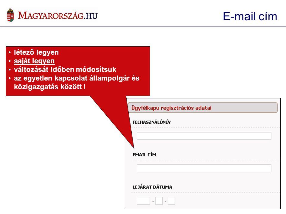 E-mail cím létező legyen saját legyen változását időben módosítsuk