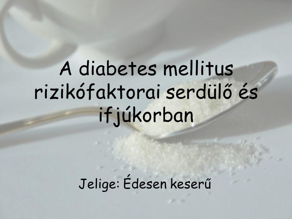 A diabetes mellitus rizikófaktorai serdülő és ifjúkorban