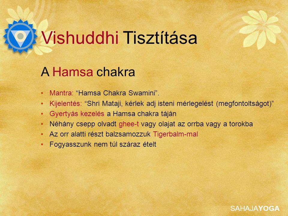 Vishuddhi Tisztítása A Hamsa chakra Mantra: Hamsa Chakra Swamini .
