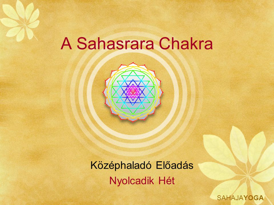 A Sahasrara Chakra Középhaladó Előadás Nyolcadik Hét