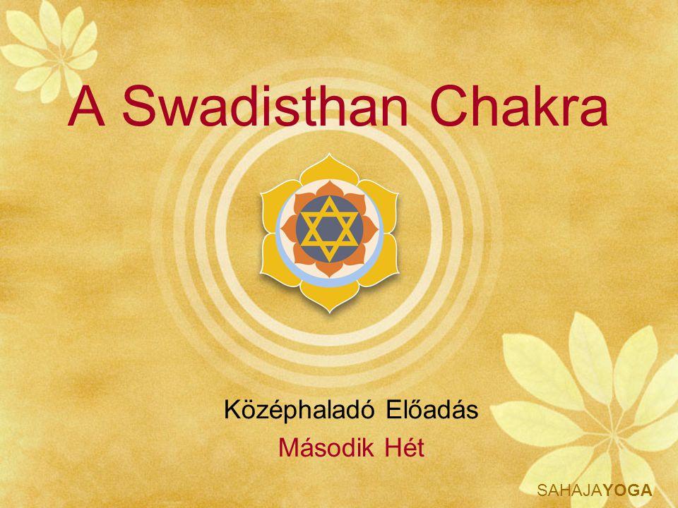 A Swadisthan Chakra Középhaladó Előadás Második Hét