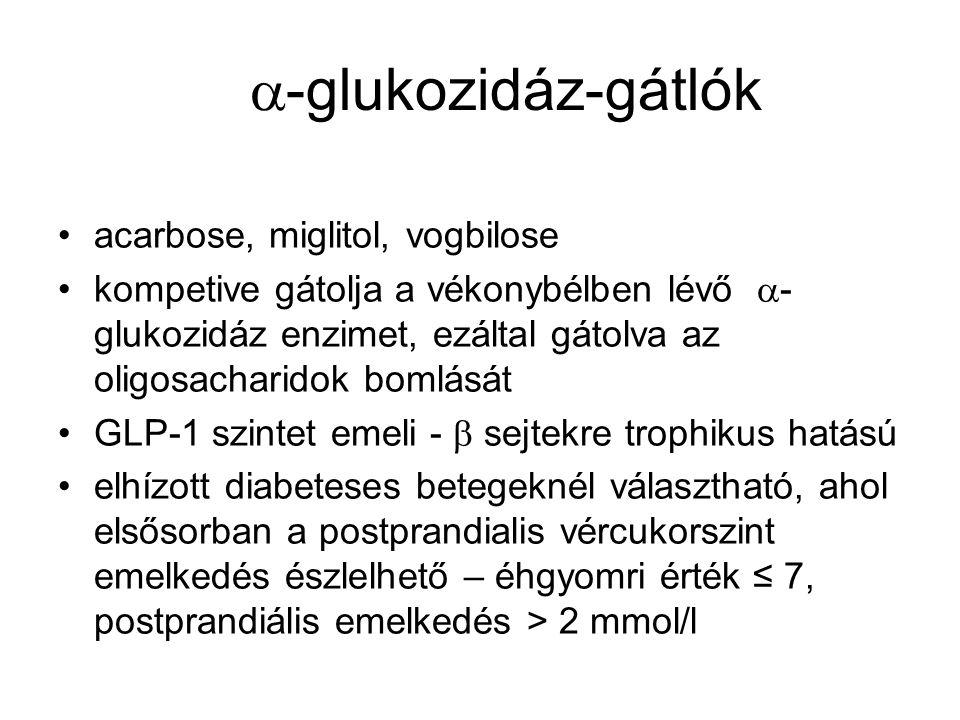 -glukozidáz-gátlók acarbose, miglitol, vogbilose