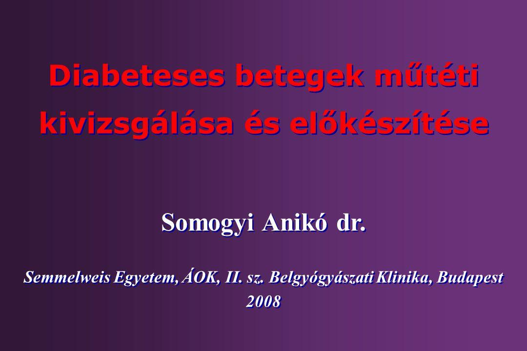 Diabeteses betegek műtéti kivizsgálása és előkészítése
