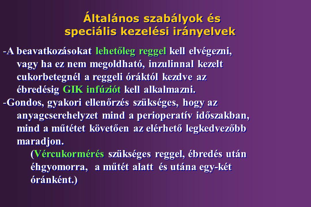 Általános szabályok és speciális kezelési irányelvek