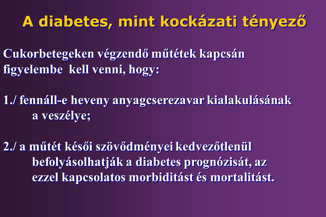 A diabetes, mint kockázati tényező
