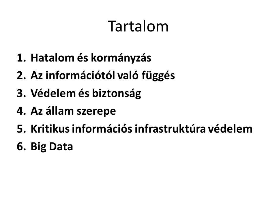 Tartalom Hatalom és kormányzás Az információtól való függés