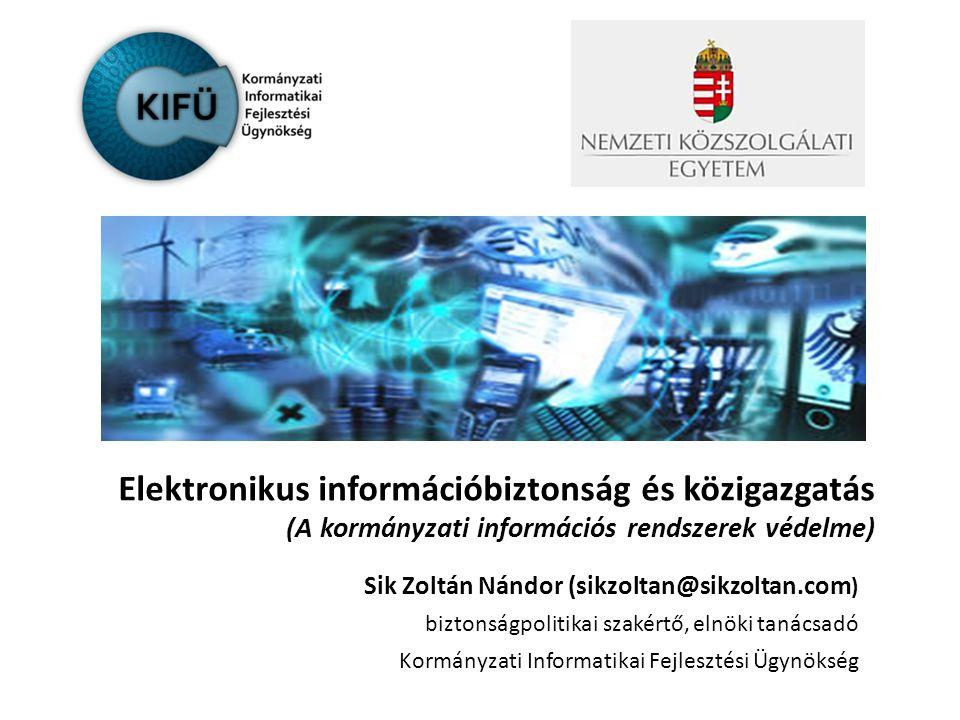 Elektronikus információbiztonság és közigazgatás (A kormányzati információs rendszerek védelme)