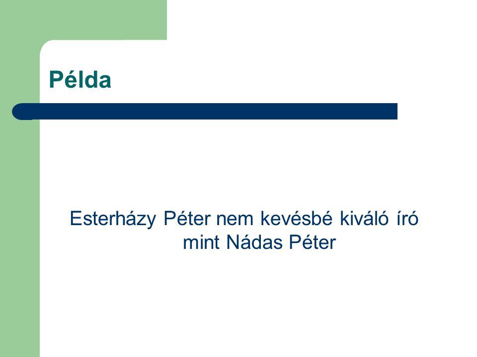 Esterházy Péter nem kevésbé kiváló író mint Nádas Péter