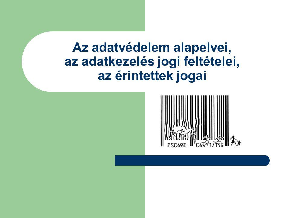 Az adatvédelem alapelvei, az adatkezelés jogi feltételei, az érintettek jogai