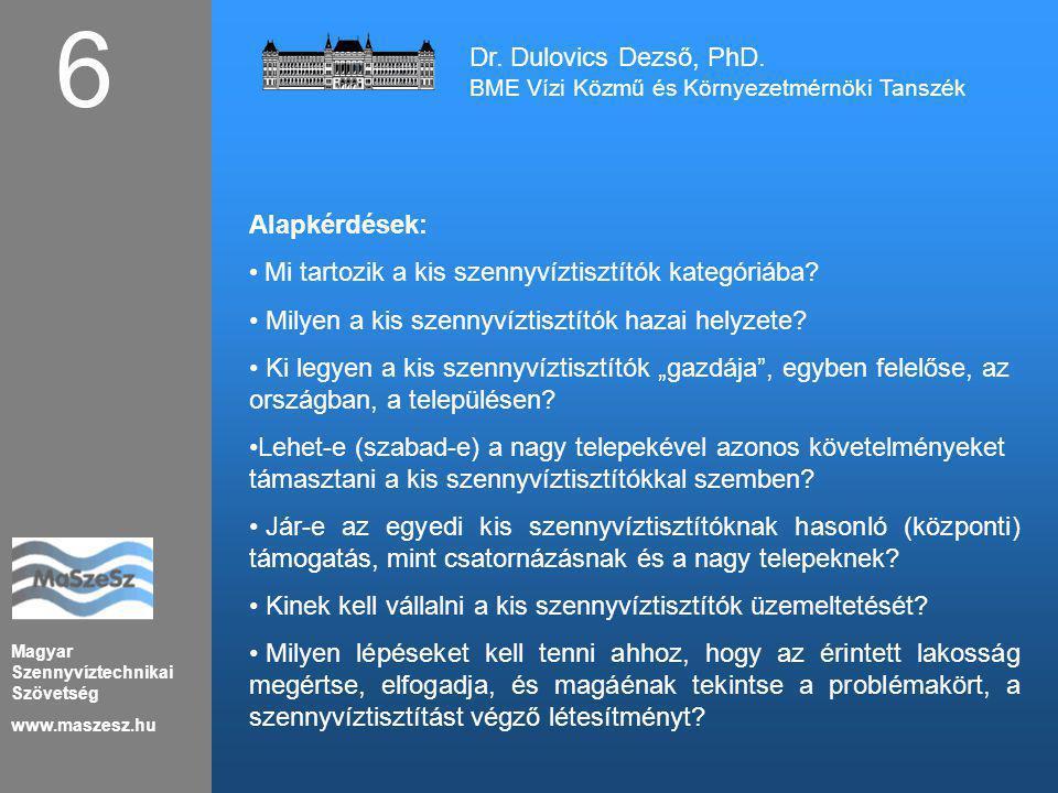 6 Dr. Dulovics Dezső, PhD. Alapkérdések: