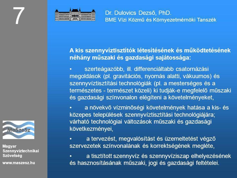 7 Dr. Dulovics Dezső, PhD. BME Vízi Közmű és Környezetmérnöki Tanszék.