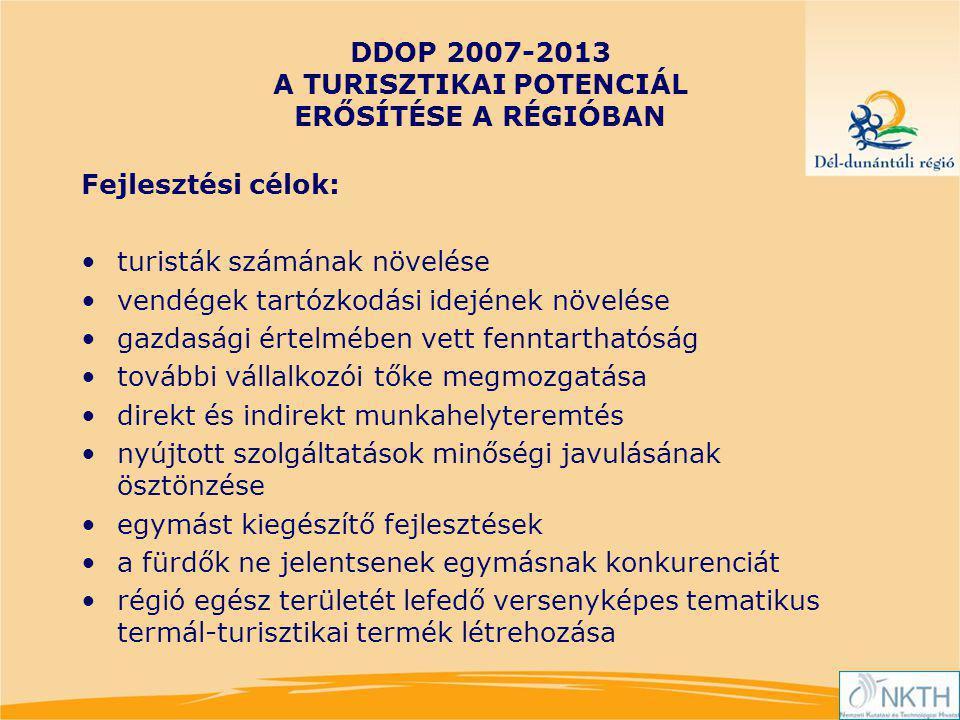 DDOP 2007-2013 A TURISZTIKAI POTENCIÁL ERŐSÍTÉSE A RÉGIÓBAN