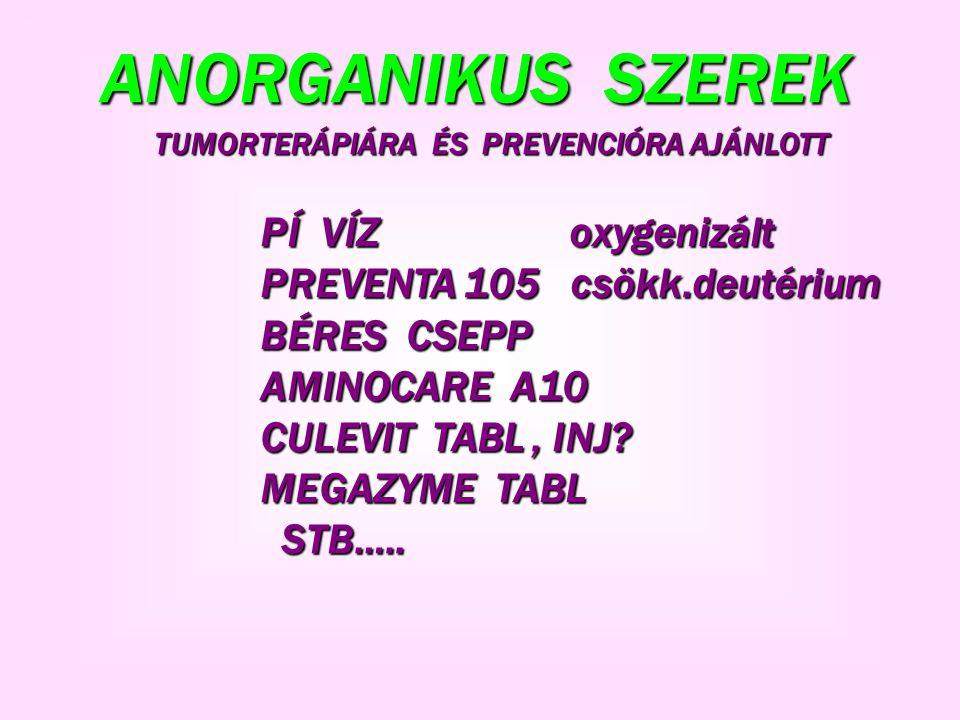 ANORGANIKUS SZEREK PÍ VÍZ oxygenizált PREVENTA 105 csökk.deutérium