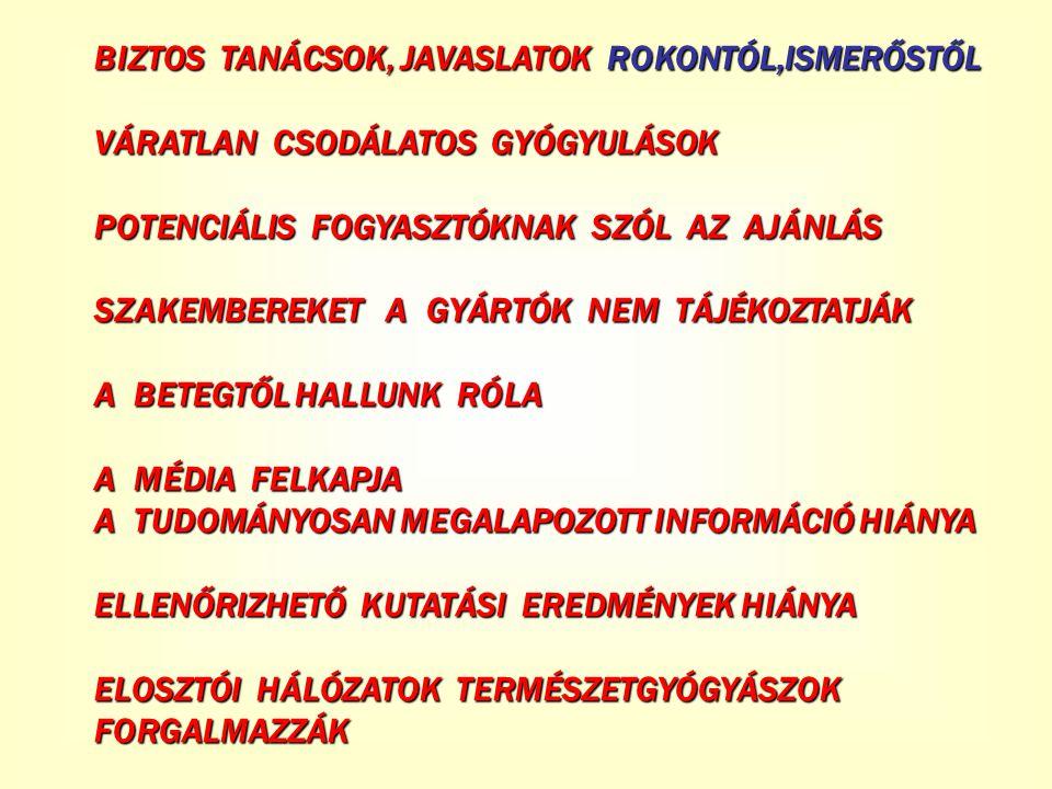 BIZTOS TANÁCSOK, JAVASLATOK ROKONTÓL,ISMERŐSTŐL