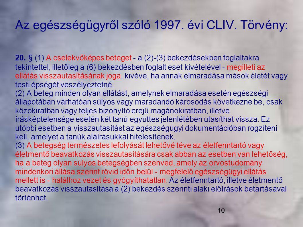 Az egészségügyről szóló 1997. évi CLIV. Törvény: