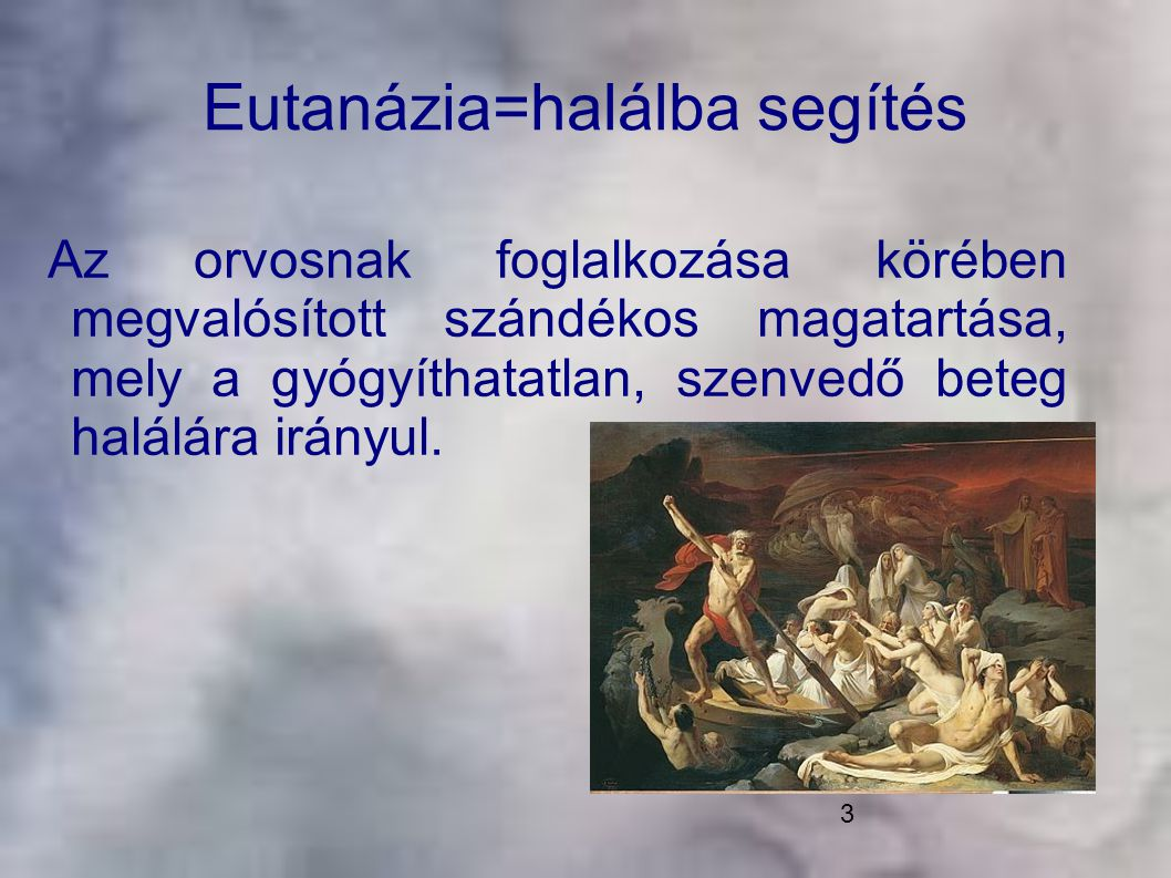 Eutanázia=halálba segítés