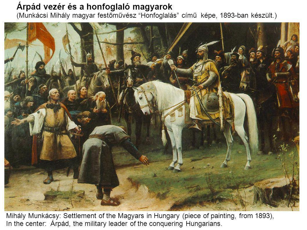 Árpád vezér és a honfoglaló magyarok