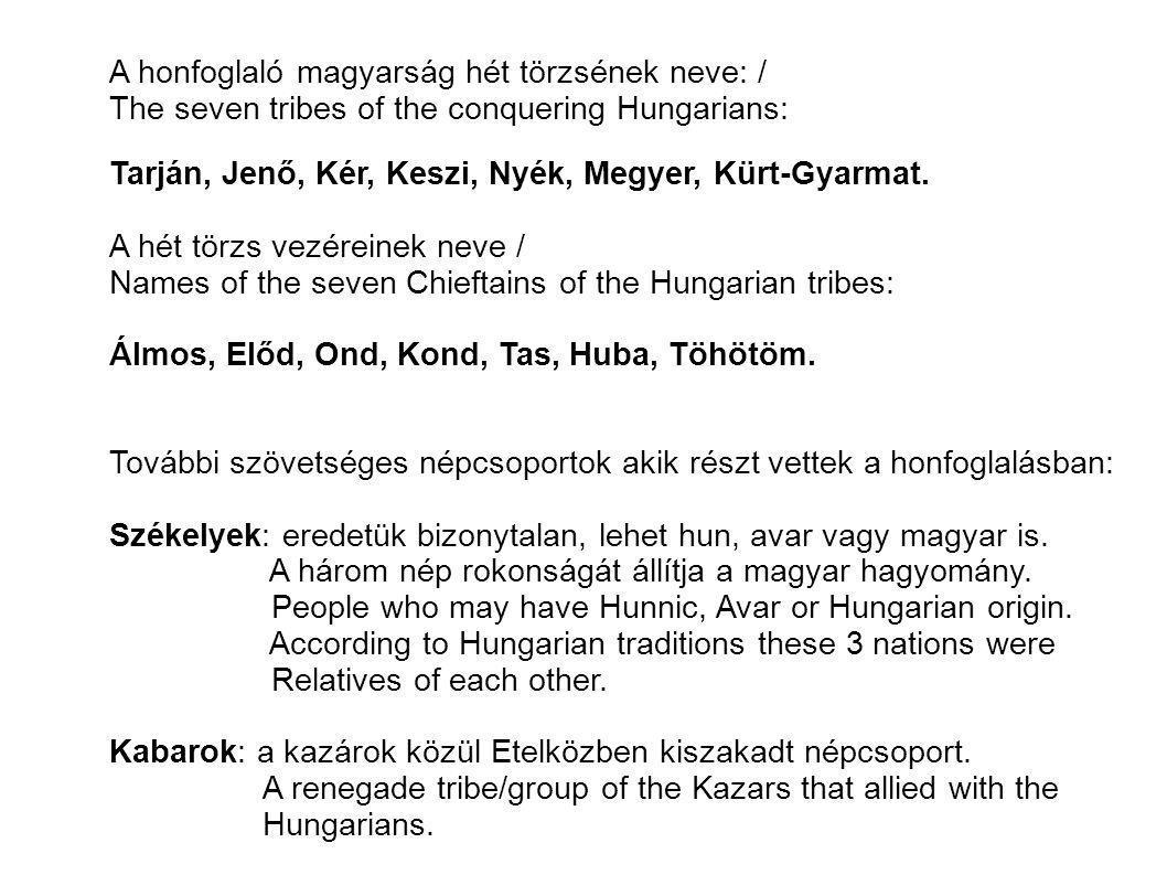A honfoglaló magyarság hét törzsének neve: /