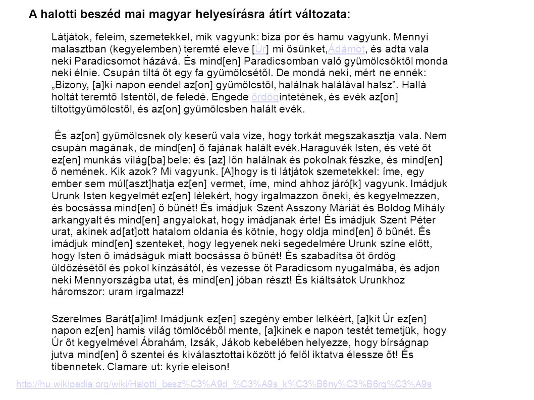 A halotti beszéd mai magyar helyesírásra átírt változata: