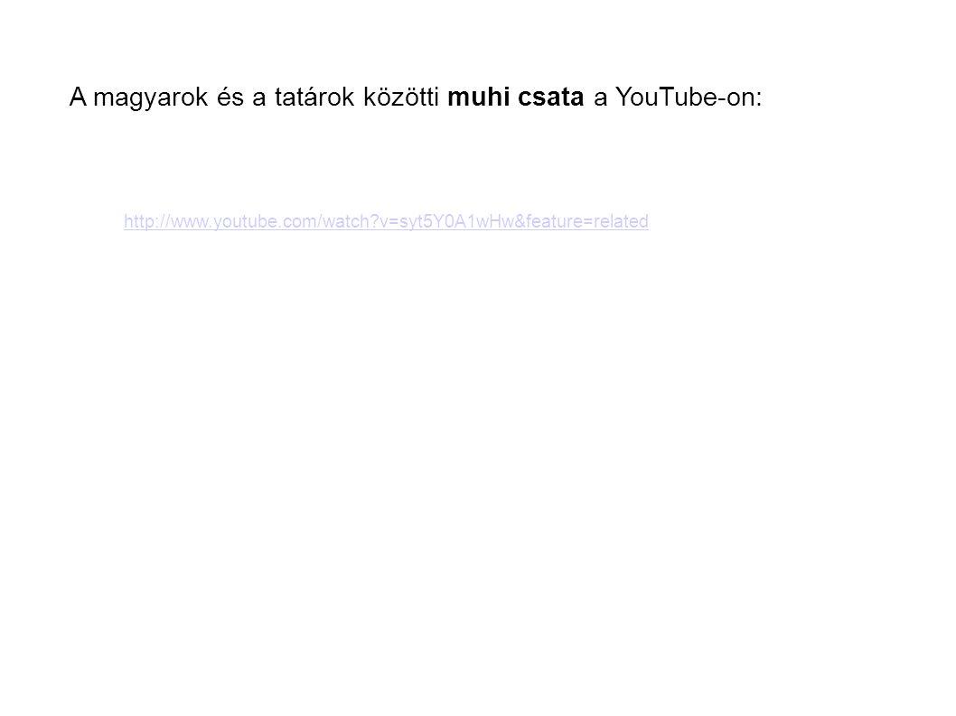 A magyarok és a tatárok közötti muhi csata a YouTube-on: