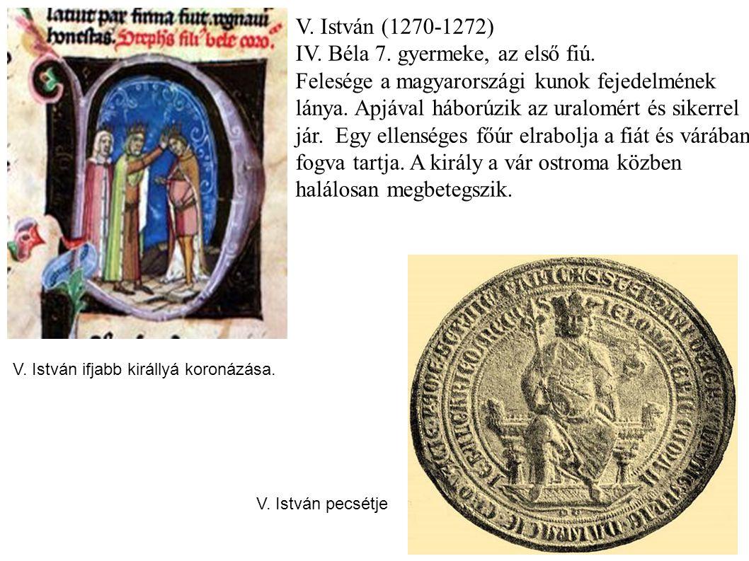 IV. Béla 7. gyermeke, az első fiú.