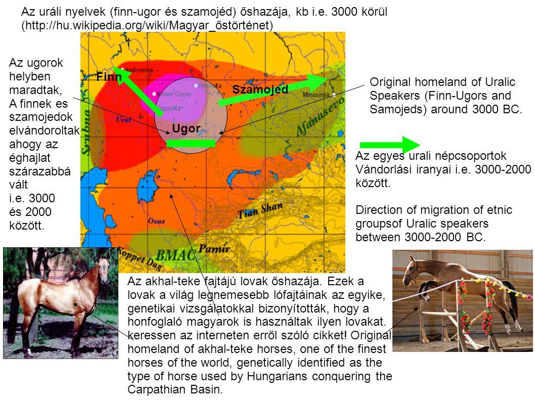 Az uráli nyelvek (finn-ugor és szamojéd) őshazája, kb i.e. 3000 körül