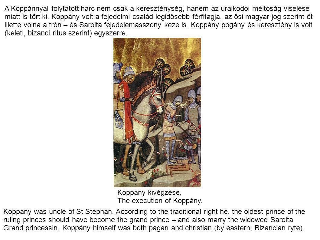 A Koppánnyal folytatott harc nem csak a kereszténység, hanem az uralkodói méltóság viselése