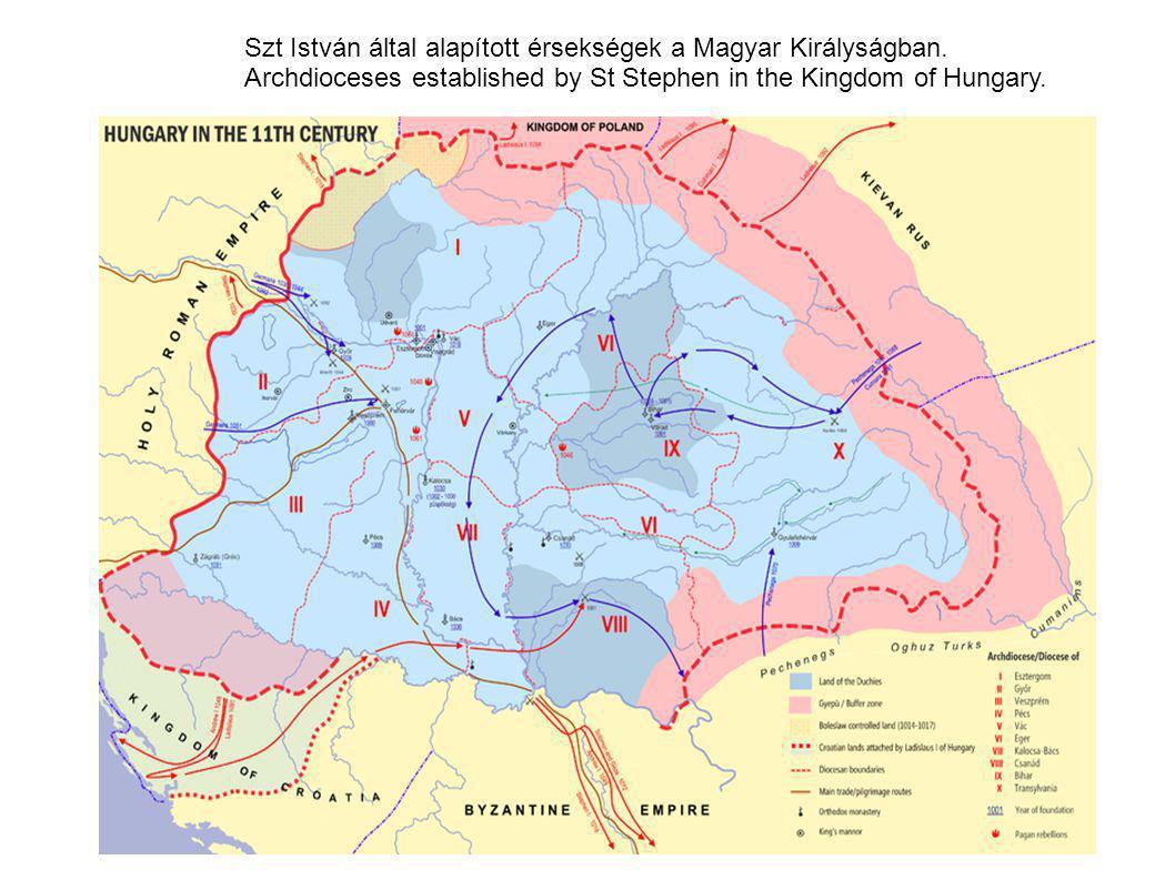 Szt István által alapított érsekségek a Magyar Királyságban.