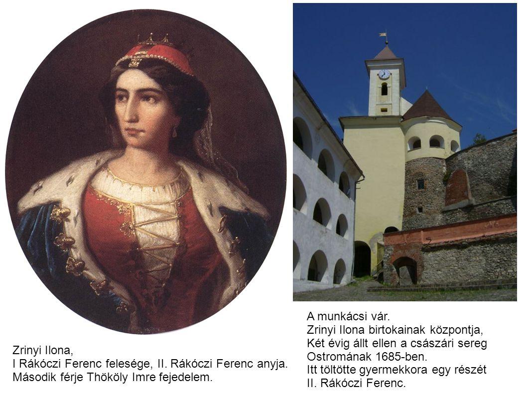 A munkácsi vár. Zrinyi Ilona birtokainak központja, Két évig állt ellen a császári sereg. Ostromának 1685-ben.