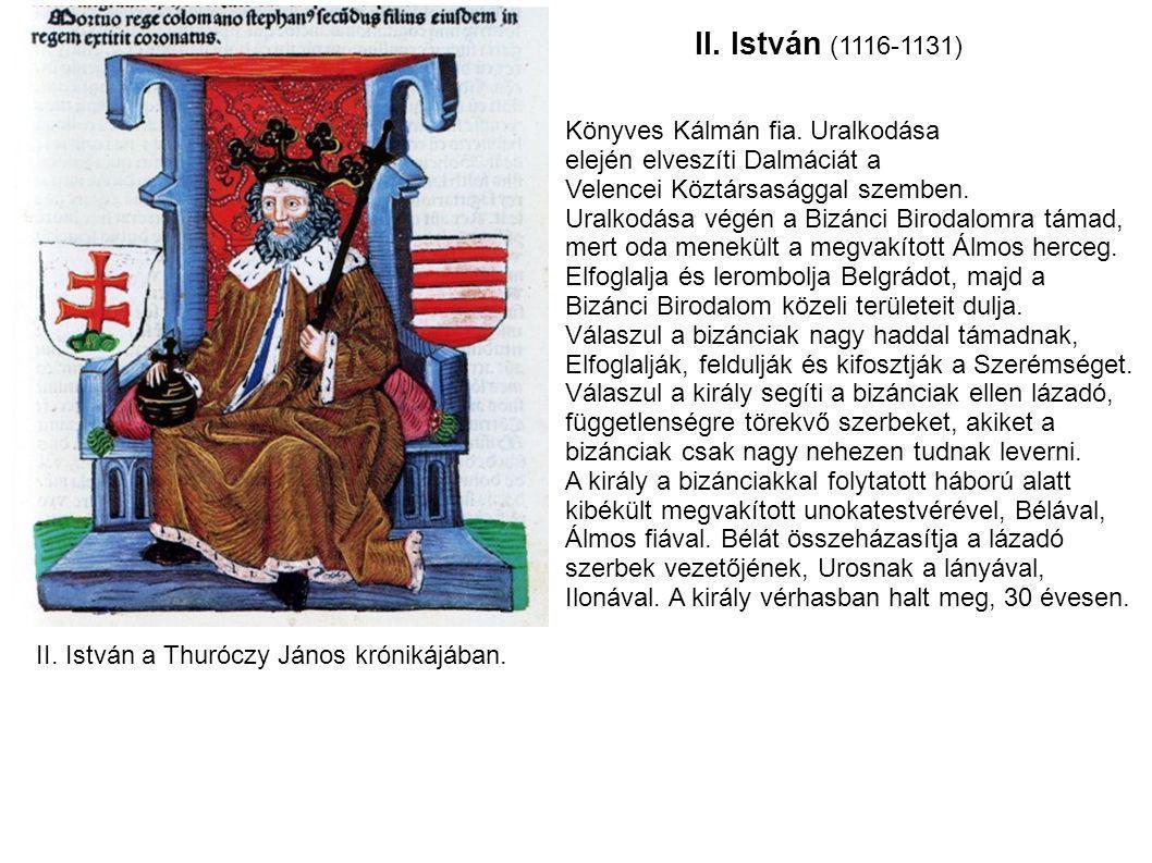 II. István (1116-1131) Könyves Kálmán fia. Uralkodása