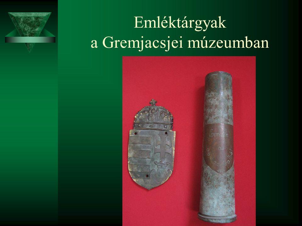 Emléktárgyak a Gremjacsjei múzeumban
