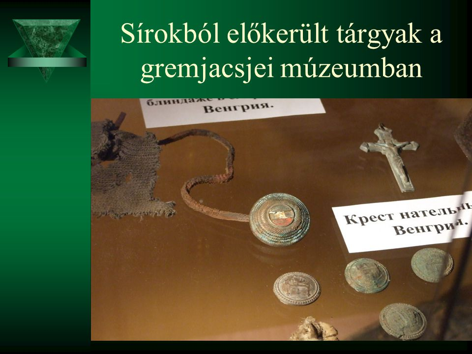 Sírokból előkerült tárgyak a gremjacsjei múzeumban