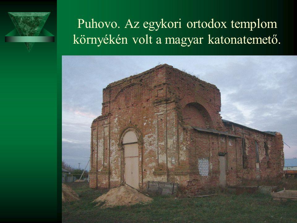 Puhovo. Az egykori ortodox templom környékén volt a magyar katonatemető.