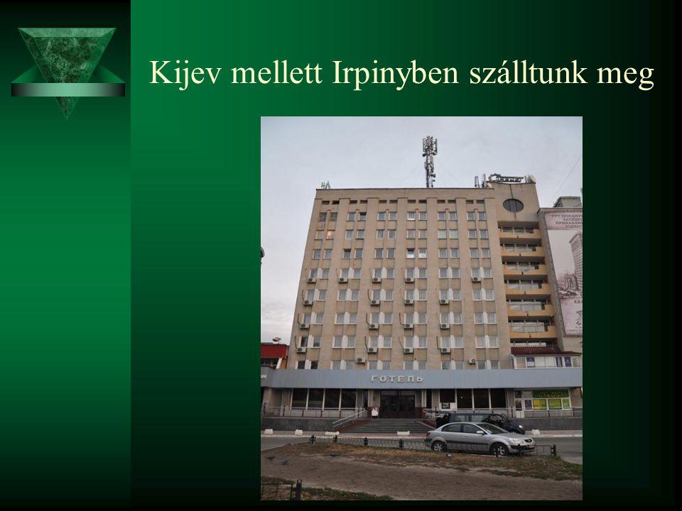 Kijev mellett Irpinyben szálltunk meg