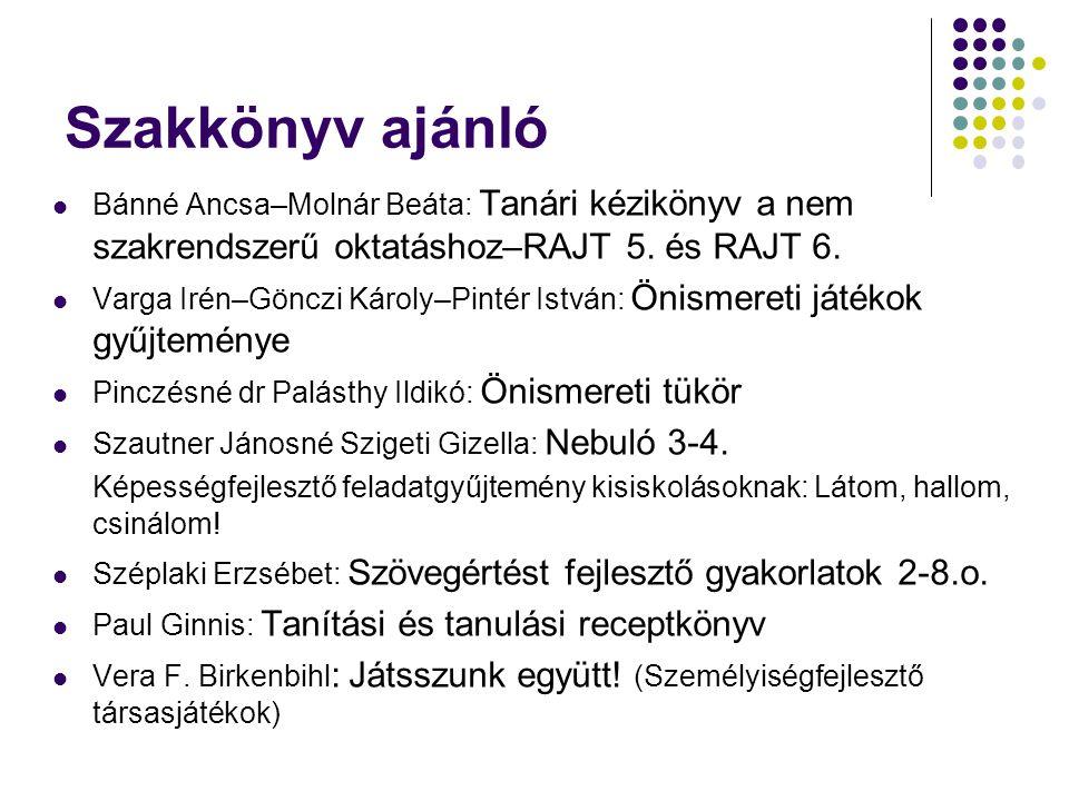 Szakkönyv ajánló Bánné Ancsa–Molnár Beáta: Tanári kézikönyv a nem szakrendszerű oktatáshoz–RAJT 5. és RAJT 6.
