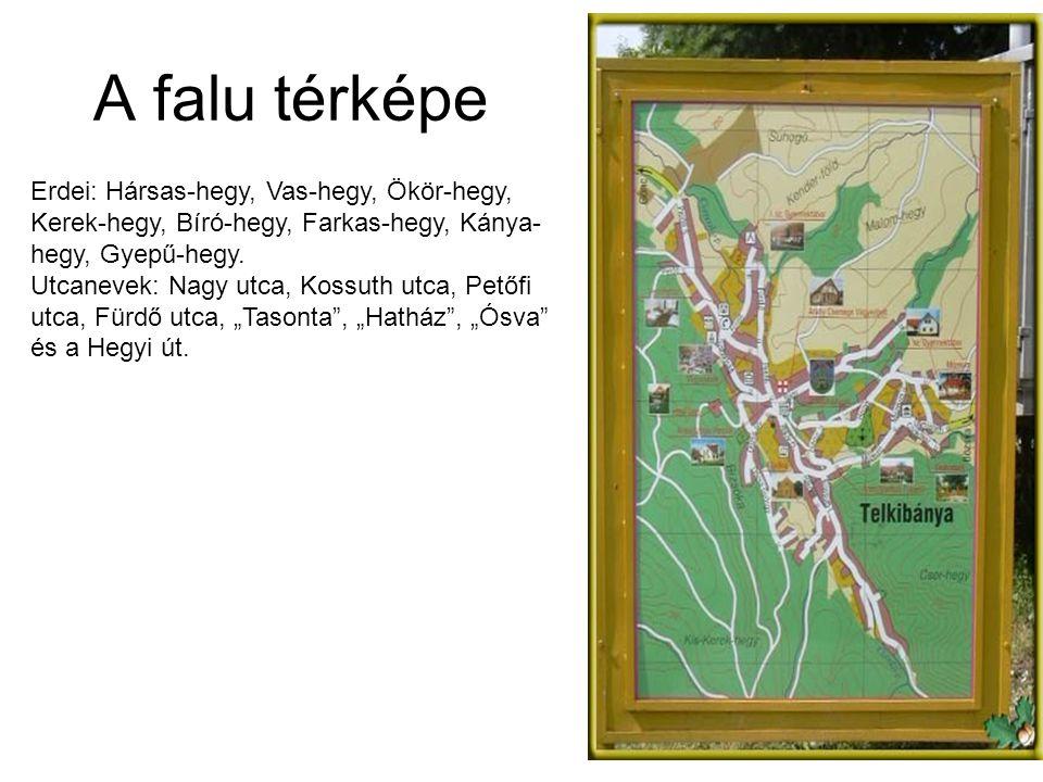 A falu térképe Erdei: Hársas-hegy, Vas-hegy, Ökör-hegy, Kerek-hegy, Bíró-hegy, Farkas-hegy, Kánya-hegy, Gyepű-hegy.
