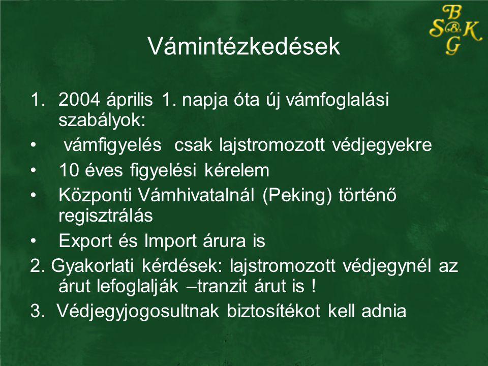 Vámintézkedések 2004 április 1. napja óta új vámfoglalási szabályok: