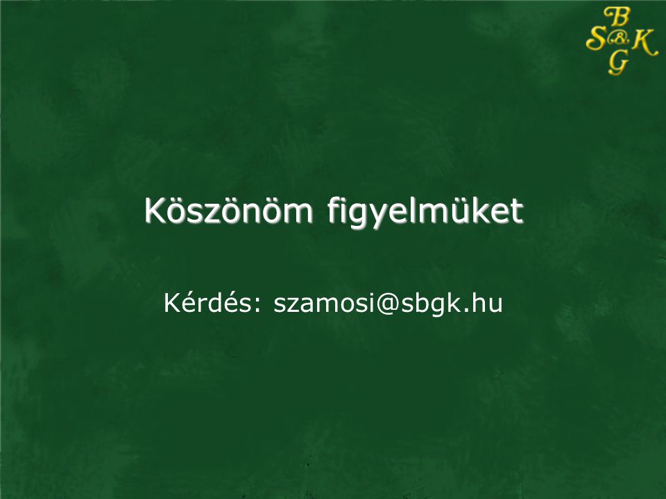 Kérdés: szamosi@sbgk.hu